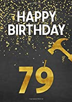Happy Birthday 79: Keepsake Journal Notebook Space For Best Wishes, Messages & Doodling V79