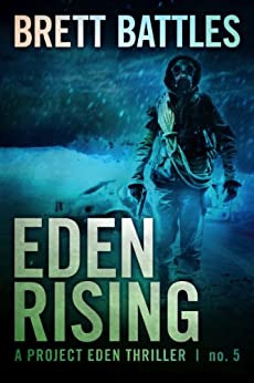 Eden Rising (A Project Eden Thriller Book 5) by [Battles, Brett]