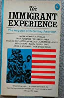 The Immigrant Experience: The Anguish of Becoming American (Pelican)
