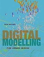 Digital Modelling for Urban Design