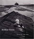 Arthur Tress: Fantastic Voyage: Photographs 1956-2000