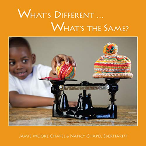 What's Different ... What's the Same?: Color, Texture, Shape, and Weight (English Edition)
