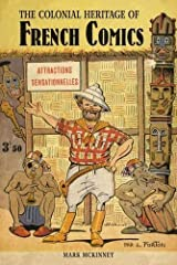The Colonial Heritage of French Comics (Contemporary French and Francophone Cultures) ペーパーバック