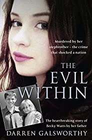 The Evil Within: Murdered by her stepbrother – the crime that shocked a nation. The heartbreaking story of Bec