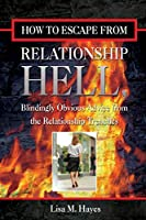 How To Escape From Relationship Hell