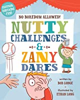 Nutty Challenges & Zany Dares (No Boredom Allowed!)