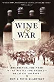 Wine and War: The French, the Nazis, and the Battle for France's Greatest Treasure 画像