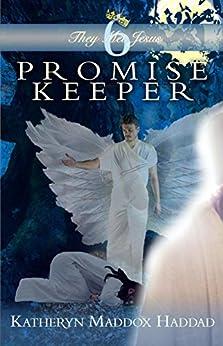 Promise Keeper (They Met Jesus Book 6) by [Maddox-Haddad, Katheryn]