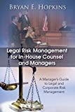 Legal Risk Management for In-House Counsel and Managers: A Manager's Guide to Legal and Corporate Risk Management (English Edition) 画像