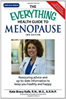 The Everything Health Guide to Menopause: Know more so you can feel better and be in control (Everything®)