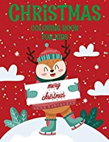 Christmas coloring book for kids.: Fun Children's Christmas Gift or Present for kids.Christmas Activity Book Coloring, Matching, Mazes , Drawing, Cross Words, Color by Number,and More.