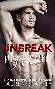 Unbreak My Heart by [Blakely, Lauren]