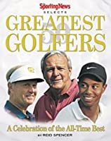 50 Greatest Golfers: A Celebration of the All-Time Best