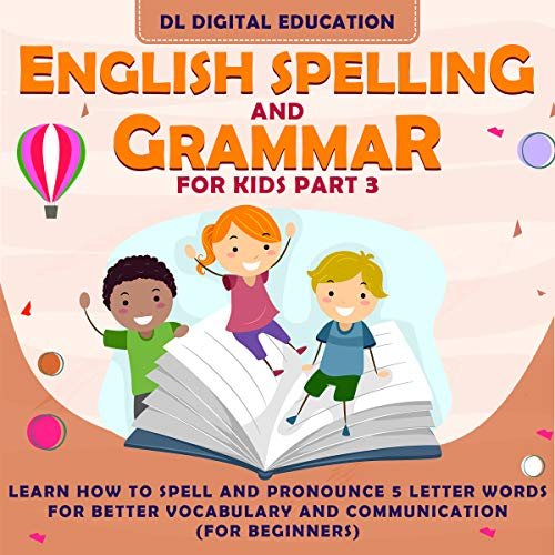 English Spelling and Grammar for Kids Part 3: Learn How to ...