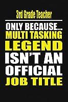 3rd Grade Teacher Only Because Multi Tasking Legend Isn't An Official Job Title