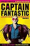 Captain Fantastic: Elton John's Stellar Trip Through the '70s - subject of the major new movie 'Rocketman' (English Edition)