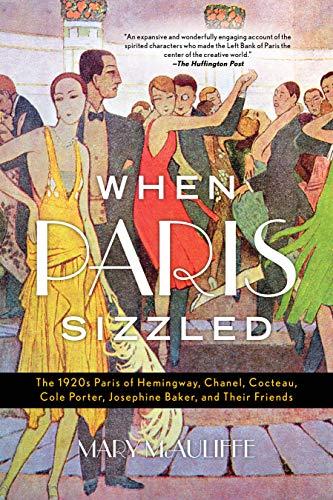 When Paris Sizzled: The 1920s ...