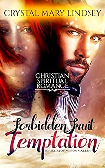 [Lindsey, Crystal Mary]のForbidden Fruit TEMPTATION: Christian SPIRITUAL Romance (Vision Valley Series Book 2) (English Edition)