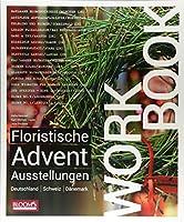 Workbook - Floristische Advents-Ausstellungen: Deutschland / Schweiz / Daenemark
