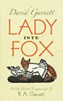 Lady into Fox by David Garnett(2013-12-18)