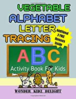 Vegetable Alphabet Letter Tracing Activity Book For Kids: With Vegetable Word Search & Word Scramble Fun Puzzles, Kids Ages 3-5 (Alphabet Activities for Preschoolers)