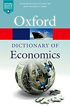 A Dictionary  of Economics (Oxford Quick Reference) by [Hashimzade, Nigar, Myles, Gareth, Black, John]