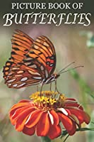 Picture Book of Butterflies: For Seniors with Dementia [Best Gifts for People with Dementia] (Dementia Activities for Seniors)