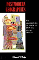 Postmodern Geographies: The Reassertion of Space in Critical Social Theory (Haymarket)