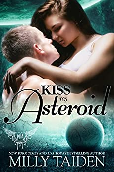 Kiss My Asteroid: Galaxa Warriors (Paranormal Dating Agency Book 14) by [Taiden, Milly]