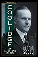 Coolidge: An American Enigma (The Presidents)