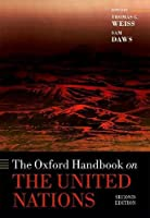 The Oxford Handbook on the United Nations (Oxford Handbooks)