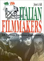 Italian Filmmakers: Self Portraits : A Selection of Interviews