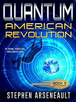 QUANTUM American Revolution: (Book 3) by [Arseneault, Stephen]