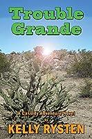 Trouble Grande: A Cassidy Adventure Novel