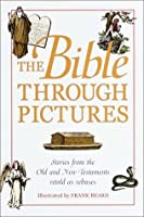 The Bible Through Pictures