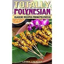 Totally Polynesian: Classic Recipes from Polynesia