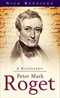 Peter Mark Roget: The Man Who Became a Book