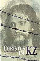 Christus im Konzentrationslager: Wege der Gnade und des Opfers
