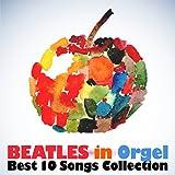 ビートルズ・イン・オルゴール(Beatles in Orgel)~ベスト・コレクション~