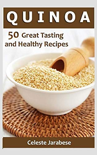 Download Quinoa: 50 Great Tasting and Healthy Quinoa Recipes 1515256073