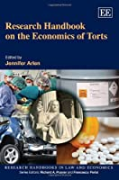 Research Handbook on the Economics of Torts (Research Handbooks in Law and Economics)