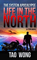 Life in the North: A LitRPG Apocalypse: The System Apocalypse: Book 1