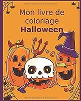 Mon livre de coloriage Halloween: Coloriage super amusant pour les enfants à partir de 4 ans. Divers motifs avec plus de 55 pages à colorier.