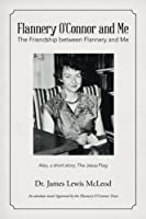 Flannery O'connor and Me: The Friendship between Flannery and Me