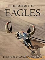 HISTORY OF THE EAGLES: DELUXE EDITION [DVD] [Import]