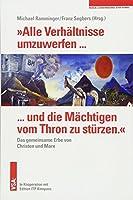 »Alle Verhaeltnisse umzuwerfen ... und die Maechtigen vom Thron zu stuerzen.«: Das gemeinsame Erbe von Christen und Marx