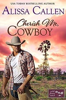 Cherish Me, Cowboy (Wildflower Ranch Book 1) by [Callen, Alissa]