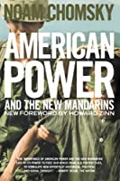 American Power and the New Mandarins: Historical and Political Essays by Noam Chomsky(2002-11-14)