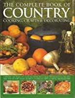 Complete Book of Country Cooking Crafts