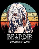 Beardie. My bearded collie log book: Dog log record book, pet organizer, health, medication, vaccination log and a dog's lover journal